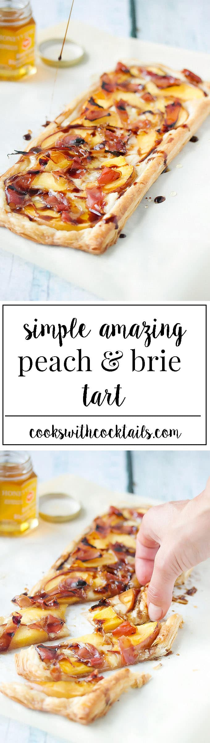A sweet and savory puff pastry tart baked with peaches, brie and prosciutto then drizzled in honey and a syrupy balsamic reduction. Its so simple and totally amazing. #puffpastrytart #tartrecipe #peachtart #cookswithcocktails