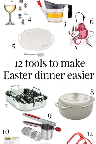 12 Helpful Kitchen Tools for Hosting Easter Dinner
