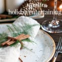 Get Your Home Ready for Easy Holiday Entertaining ~ a plan to get ahead of the game!