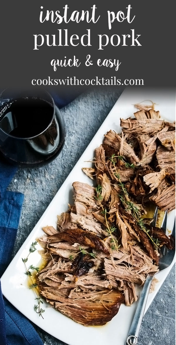 Instant pot pulled pork is insanely quick and makes the best, most juicy and fall apart tender pork of all other cooking methods. Use this instant pot pulled pork recipe for pulled pork tacos, enchiladas, burrito bowls, quesadillas, pulled pork sandwiches, and whatever else you love pulled pork for. #cookswithcocktails #pulledpork #instantpot